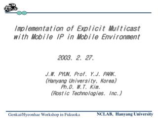 Implementation of Explicit Multicast    with Mobile IP in Mobile Environment 2003. 2. 27.