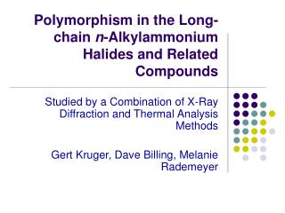 Polymorphism in the Long-chain  n -Alkylammonium Halides and Related Compounds