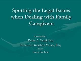 Spotting the Legal Issues when Dealing with Family Caregivers