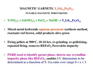 MAGNETIC GARNETS,  Y x Gd 3-x Fe 5 O 12 TUNABLE MAGNETIC PEROVSKITES