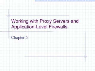 Working with Proxy Servers and Application-Level Firewalls