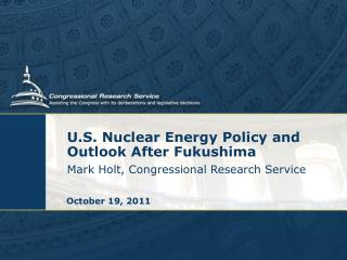 U.S. Nuclear Energy Policy and Outlook After Fukushima