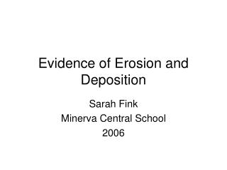 Evidence of Erosion and Deposition