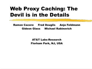 Web Proxy Caching: The Devil is in the Details