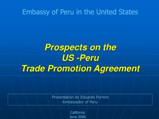 Prospects on the  US -Peru  Trade Promotion Agreement