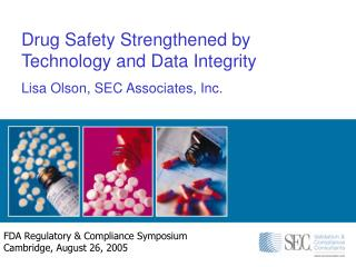 FDA Regulatory & Compliance Symposium Cambridge, August 26, 2005