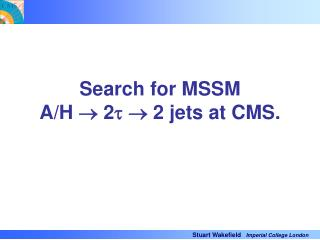 Search for MSSM  A/H    2    2 jets at CMS.