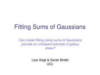 Fitting Sums of Gaussians