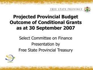 Projected Provincial Budget Outcome of Conditional Grants as at 30 September 2007