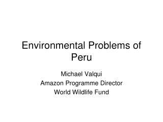 Environmental Problems of Peru
