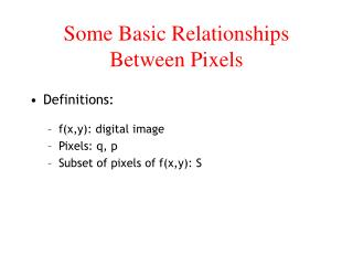 Some Basic Relationships Between Pixels