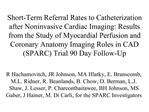 Short-Term Referral Rates to Catheterization after Noninvasive Cardiac Imaging: Results from the Study of Myocardial Per