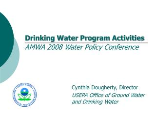 Drinking Water Program Activities AMWA 2008 Water Policy Conference