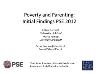 Poverty and Parenting: Initial Findings PSE 2012