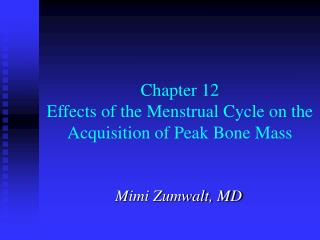 Chapter 12 Effects of the Menstrual Cycle on the Acquisition of Peak Bone Mass