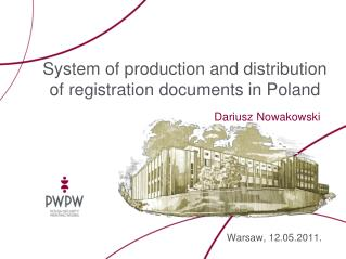 System of production and distribution of registration documents in Poland