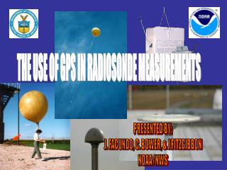 THE USE OF GPS IN RADIOSONDE MEASUREMENTS