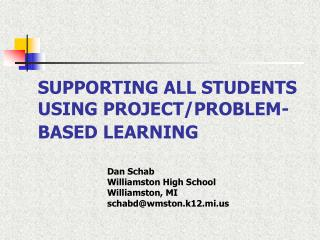 SUPPORTING ALL STUDENTS USING PROJECT/PROBLEM-BASED LEARNING