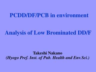 Analysis of Low Brominated DD/F