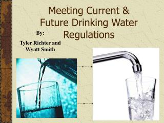 Meeting Current & Future Drinking Water Regulations