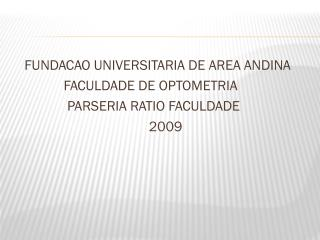 FUNDACAO UNIVERSITARIA DE AREA ANDINA               FACULDADE DE OPTOMETRIA