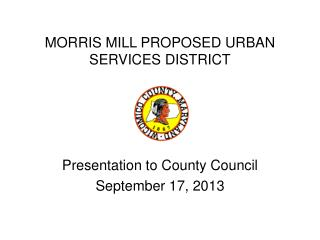 MORRIS MILL PROPOSED URBAN SERVICES DISTRICT