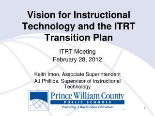 Vision for Instructional Technology and the ITRT  Transition Plan