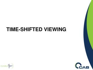 TIME-SHIFTED VIEWING
