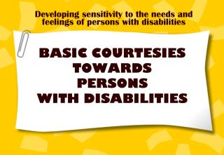 BASIC COURTESIES TOWARDS  PERSONS  WITH DISABILITIES