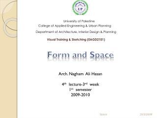 Form and Space  Arch.  Nagham   Ali  Hasan 4 th   lecture-3 rd   week 1 st   semester 2009-2010