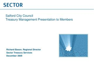 Salford City Council Treasury Management Presentation to Members