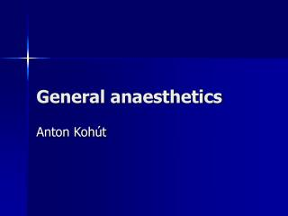 General anaesthetics