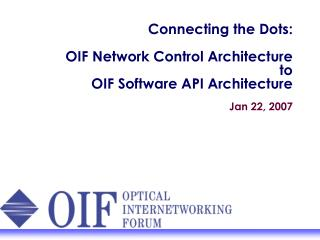 Connecting the Dots: OIF Network Control Architecture to OIF Software API Architecture