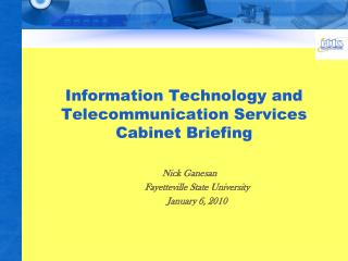 Information Technology and Telecommunication Services Cabinet Briefing