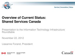 Overview of Current Status: Shared Services Canada