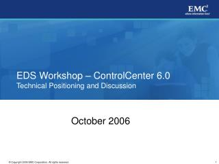 EDS Workshop – ControlCenter 6.0 Technical Positioning and Discussion