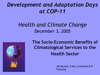 Development and Adaptation Days at COP-11 Health and Climate Change December 3, 2005