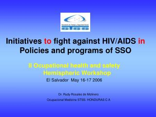 Initiatives  to  fight against HIV/AIDS  in  Policies and programs of SSO