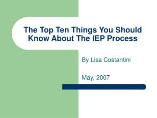 The Top Ten Things You Should Know About The IEP Process