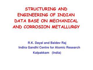 R.K. Dayal and Baldev Raj Indira Gandhi Centre for Atomic Research Kalpakkam   (India)