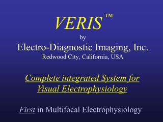 VERIS ™ by Electro-Diagnostic Imaging, Inc. Redwood City, California, USA