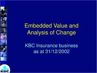 Embedded Value and  Analysis of Change KBC Insurance business as at 31/12/2002