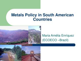 Metals Policy in South American Countries