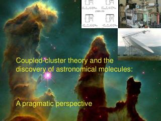 Coupled-cluster theory and the  discovery of astronomical molecules: A pragmatic perspective