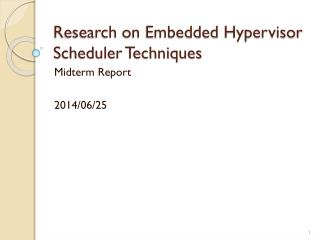 Research on Embedded Hypervisor Scheduler Techniques