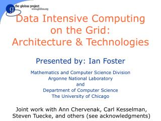 Data Intensive Computing on the Grid: Architecture & Technologies