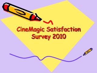 CineMagic Satisfaction Survey 2010