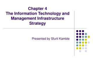 Chapter 4 The Information Technology and Management Infrastructure Strategy