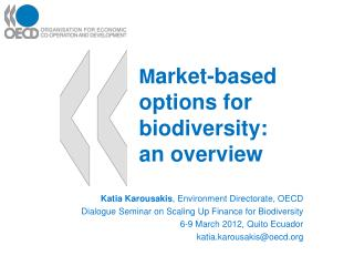 M arket-based options for biodiversity:  an overview