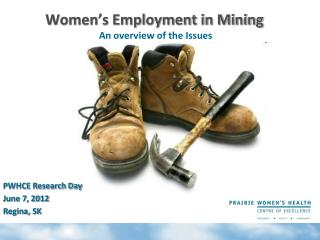 Women's Employment in Mining  An overview  of the  Issues